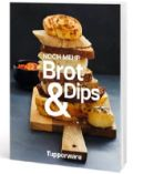 Rezeptheft Noch mehr Brot & Dips von Tupperware
