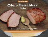Ofen Fleischkäse von Rehm