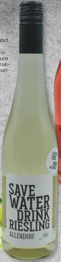Save Water Drink Riesling von Allendorf